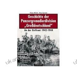Geschichte der Panzergrenadierdivision Grossdeutschland 1942-1944 Thomas McGuirl Jednostki specjalne