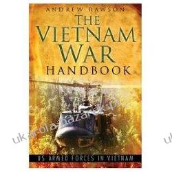The Vietnam War Handbook Us Armed Forces in Vietnam Andrew Rawson Lotnictwo