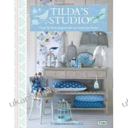 Tilda's Studio: Over 50 Fresh Projects for You and Your Home Pozostałe