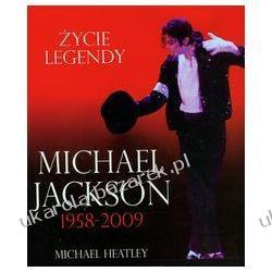 Michael Jackson 1958-2009 życie legendy Heatley Michael Pozostałe
