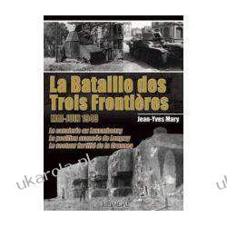 La Bataille Des Trois Frontieres: Mai-Juin 1940 Jean-Yves Mary Kalendarze ścienne