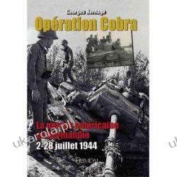 Op'ration Cobra: La Perc'e Am'ricaine En Normandie (2-22 Juillet 1944) Georges Bernage Samochody