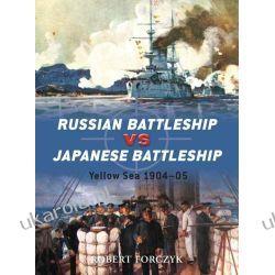 Russian Battleship Vs Japanese Battleship Yellow Sea 1904-05 Robert Forczyk Pozostałe
