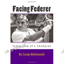 Facing Roger Federer  Scoop Malinowski