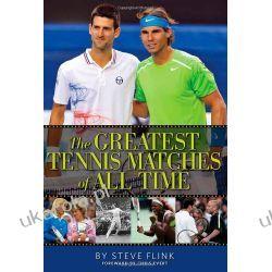 Greatest Tennis Matches of All Time Steve Flink Albumy i czasopisma