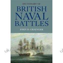 Dictionary of British Naval Battles Albumy i czasopisma