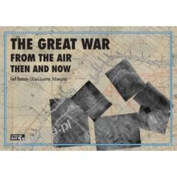 The Great War from the Air Then and Now Historyczne