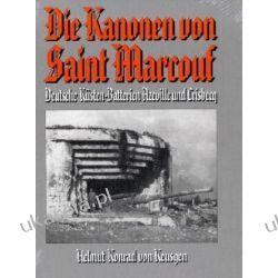Die Kanonen von Saint Marcouf: Deutsche Küsten-Batterien Azeville und Crisbecq  Kalendarze ścienne
