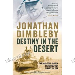 Destiny in the Desert: The road to El Alamein - the Battle that Turned the Tide Pozostałe