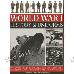 World War I: History & Uniforms: Two Expert Guides to the Great War, Containing Over 1200 Photographs, Maps, Battle Plans and Illustrations Kalendarze ścienne