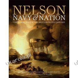 Nelson, Navy and Nation: The Royal Navy & the British People 1688-1815 Marynarka Wojenna