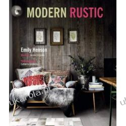 Modern Rustic - Explores the elements that come together to create the simple, stylish and casual look known as modern rustic Biografie, wspomnienia