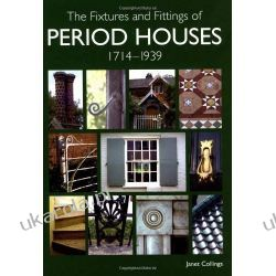 The Fixtures and Fittings of Period Houses, 1714-1939: An Essential Guide Szycie, krawiectwo
