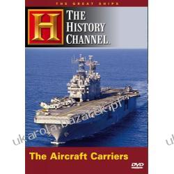 The Great Ships - The Aircraft Carriers (History Channel) Pozostałe