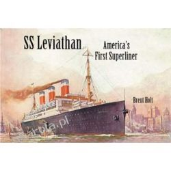 SS Leviathan: America's First Superliner (Classic Liners) [Illustrated] Biografie, wspomnienia