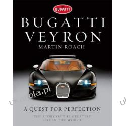 Bugatti Veyron: A Quest for Perfection - The Story of the Greatest Car in the World Albumy i czasopisma