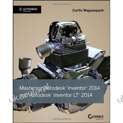 Mastering Autodesk Inventor 2014: Autodesk Official Press Pozostałe