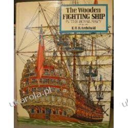 THE WOODEN FIGHTING SHIP IN THE ROYAL NAVY AD 897-1860 Historia żeglarstwa