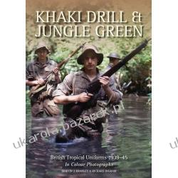 Khaki Drill & Jungle Green: British Tropical Uniforms 1939-45 Martin Brayley Richard Ingram Pozostałe