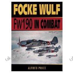 FOCKE WULF FW 190 in Combat Alfred Price Kampanie i bitwy