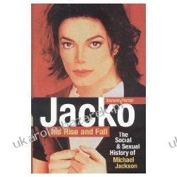 Jacko, His Rise and Fall, Second Edition: The Social and Sexual History of Michael Jackson Darwin Porter Piłka nożna