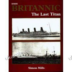 HMHS Britannic : The Last Titan