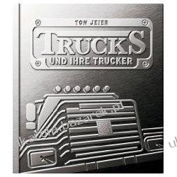 Trucks und ihre Trucker Tom Jeier Kalendarze ścienne