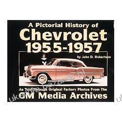 A Pictorial History of Chevrolet 1955-1957 John D. Robertson Historyczne
