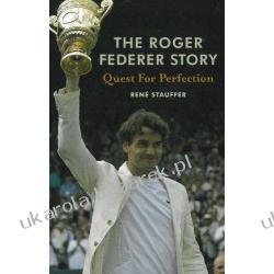 The Roger Federer Story: Quest for Perfection Rene Stauffer Lotnictwo