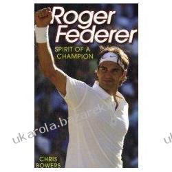 Roger Federer: Spirit of a Champion Chris Bowers Kalendarze ścienne