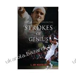 Strokes of Genius: Federer, Nadal, and the Greatest Match Ever Played L. Jon Wertheim Kalendarze ścienne