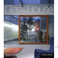 Glass House: Buildings for Open Living Albumy i czasopisma
