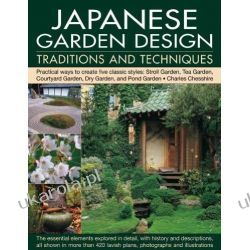 Japanese Garden Design Traditions and Techniques Pozostałe