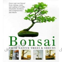 Bonsai: From Native Trees and Shrubs Pozostałe