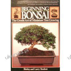 Beginning Bonsai: The Gentle Art of Miniature Tree Growing  Marynarka Wojenna