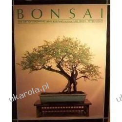 Bonsai: The Art of Growing and Keeping Miniature Trees  Pozostałe