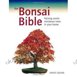 The Bonsai Bible: Raising Exotic Miniature Trees in Your Home Historia