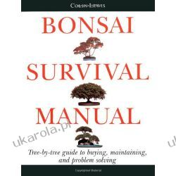 Bonsai Survival Manual: Tree-by-Tree Guide to Buying, Maintaining and Problem Solving Marynarka Wojenna