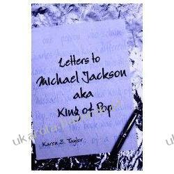 Letters to Michael Jackson Karen Z. Taylor
