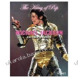 Michael Jackson The King of Pop Ein Leben in Bildern