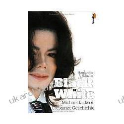 Michael Jackson - Black or White Die ganze Geschichte Hanspeter Künzler