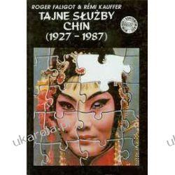 Tajne Służby Chin 1927-1987 Faligot Roger Kauffer Remi