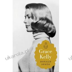 Grace Kelly High Society: The Life of Grace Kelly