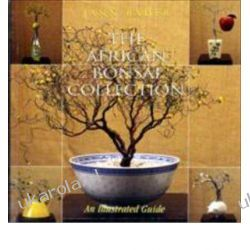 The African Bonsai Collection: An Illustrated Guide Jann Bader