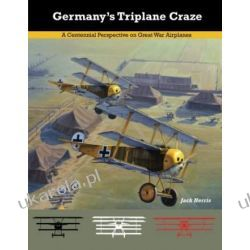 Germany's Triplane Craze: A Centennial Perspective on Great War Airplanes: 7 (Great War Aviation Centennial Series)  Kalendarze ścienne