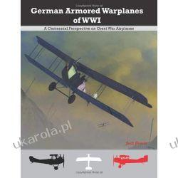 German Armored Warplanes of WWI: A Centennial Perspective on Great War Airplanes: 4 (Great War Aviation Series)  Kalendarze ścienne