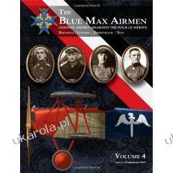 The Blue Max Airmen Volume 4: German Airmen Awarded the Pour le Mérite