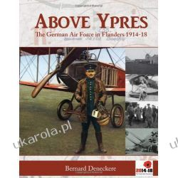 Above Ypres: The German Air Force in Flanders 1914-1918