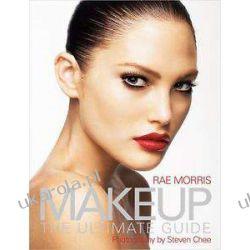 Makeup: The Ultimate Guide Rae Morris  Pozostałe