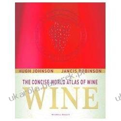 The Concise World Atlas of Wine atlas win Hugh Johnson; Jancis Robinson